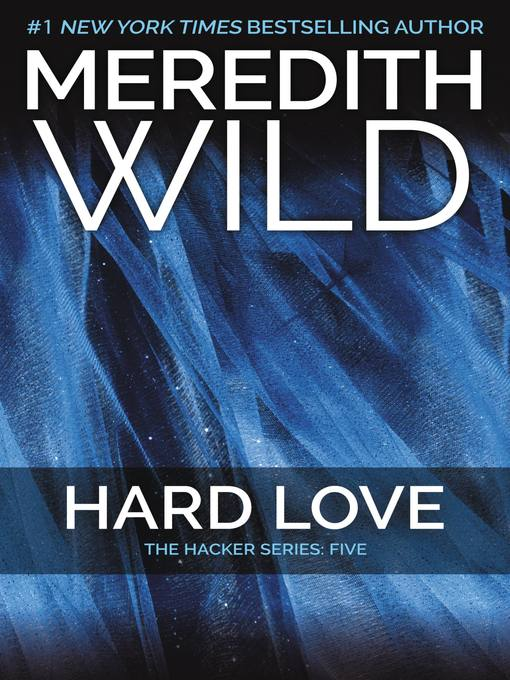 Title details for Hard Love by Meredith Wild - Available