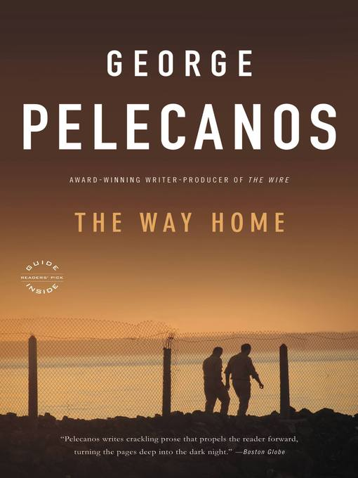 Title details for The Way Home by George P. Pelecanos - Available