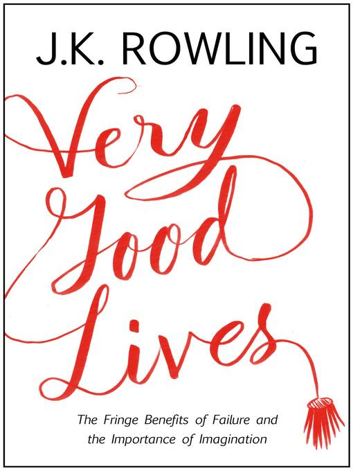 Title details for Very Good Lives by J. K. Rowling - Available