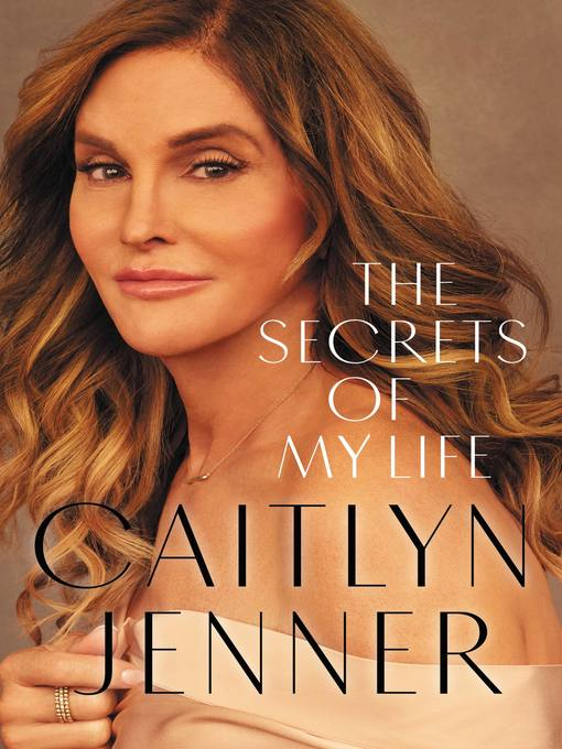 Title details for The Secrets of My Life by Caitlyn Jenner - Available