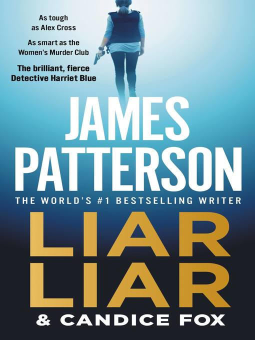 Title details for Liar Liar by James Patterson - Available