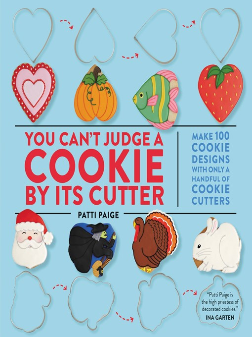 Title details for You Can't Judge a Cookie by Its Cutter by Patti Paige - Available