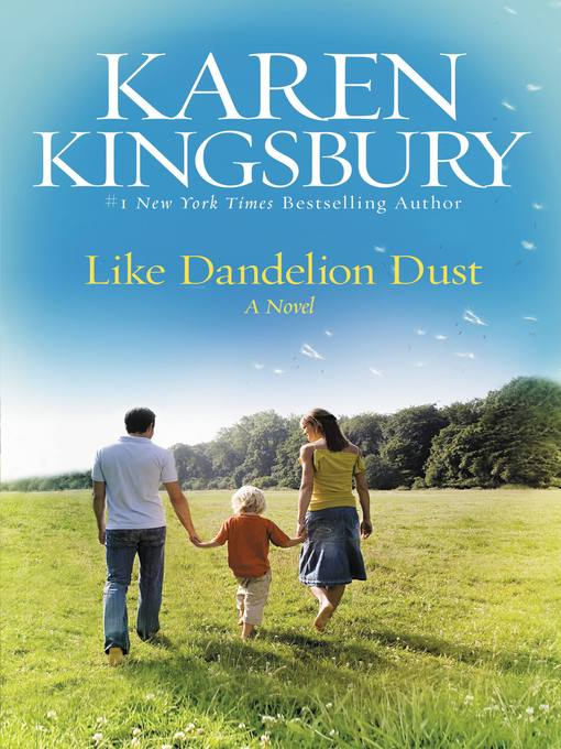 Title details for Like Dandelion Dust by Karen Kingsbury - Available