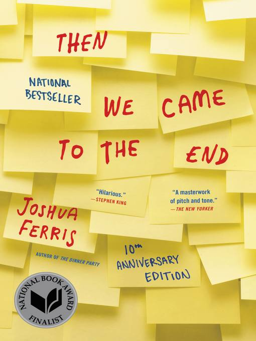 Title details for Then We Came to the End by Joshua Ferris - Available