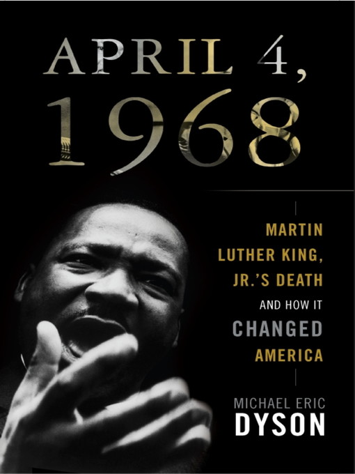 Title details for April 4, 1968 by Michael Eric Dyson - Available