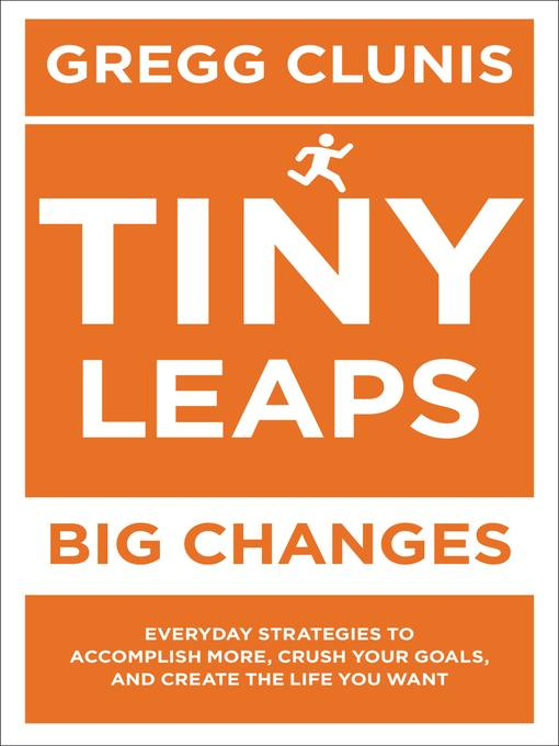 Title details for Tiny Leaps, Big Changes by Gregg Clunis - Wait list