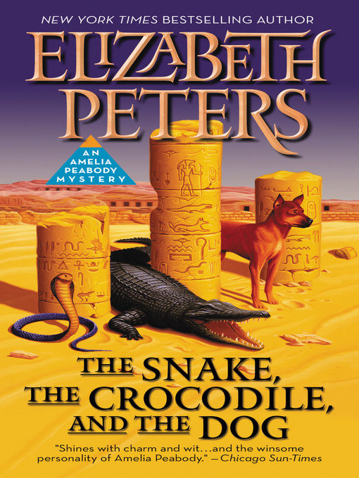 Title details for The Snake, the Crocodile, and the Dog by Elizabeth Peters - Available
