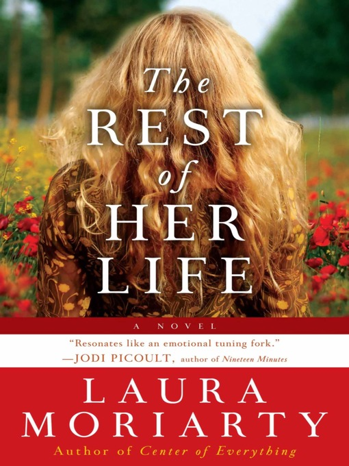Title details for The Rest of Her Life by Laura Moriarty - Available
