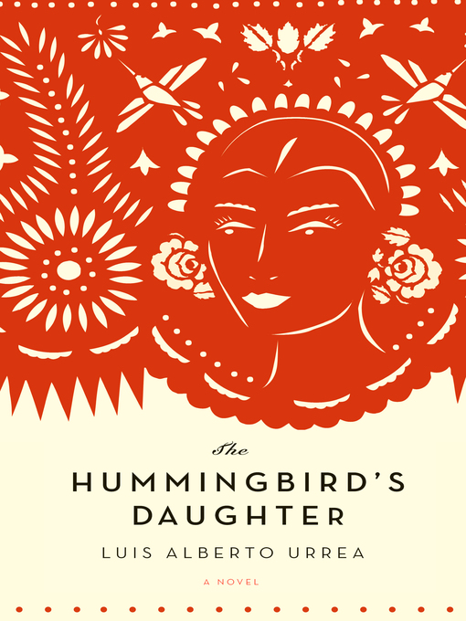Title details for The Hummingbird's Daughter by Luis Alberto Urrea - Wait list