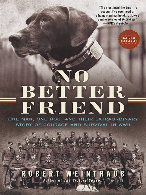 Title details for No Better Friend by Robert Weintraub - Available