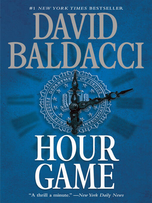 Title details for Hour Game by David Baldacci - Wait list