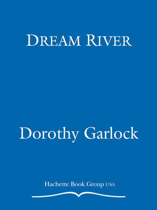 Title details for Dream River by Dorothy Garlock - Available