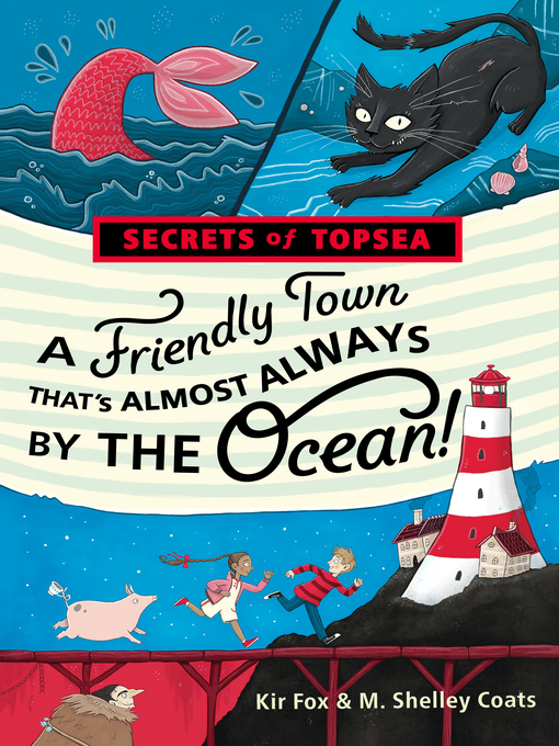 Title details for A Friendly Town That's Almost Always by the Ocean! by Kir Fox - Available