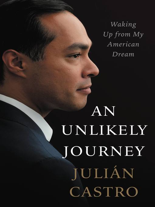 Title details for An Unlikely Journey by Julian Castro - Available