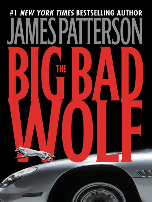 Title details for The Big Bad Wolf by James Patterson - Available
