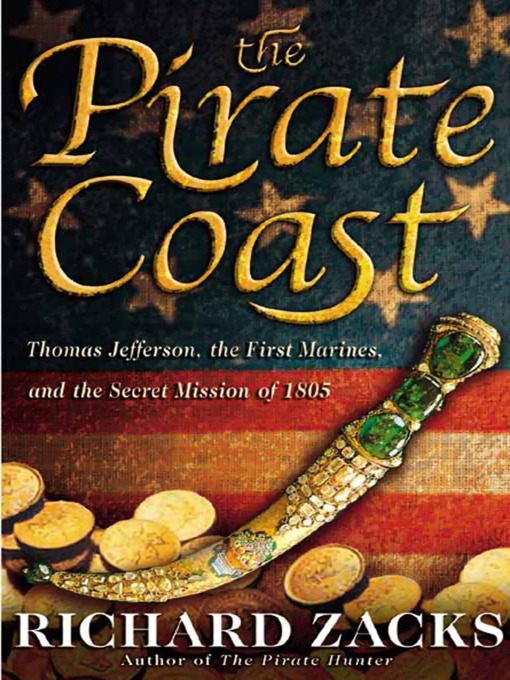 Title details for The Pirate Coast by Richard Zacks - Available