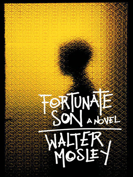 Title details for Fortunate Son by Walter Mosley - Wait list