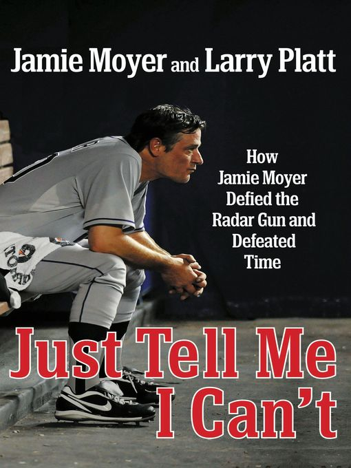 Title details for Just Tell Me I Can't by Jamie Moyer - Wait list
