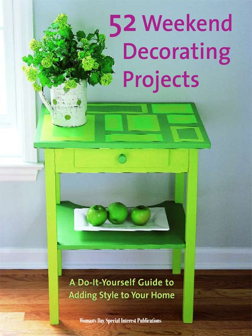 Title details for 52 Weekend Decorating Projects by Editors of Woman's Day - Available