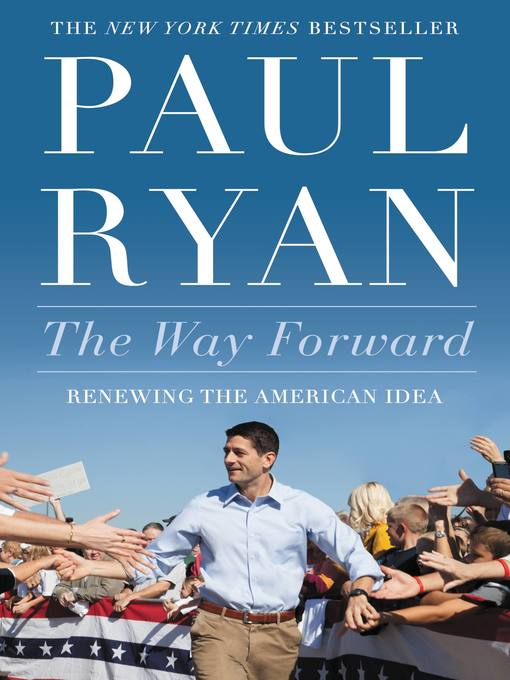 Title details for The Way Forward by Paul Ryan - Available