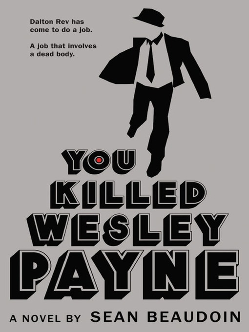 Title details for You Killed Wesley Payne by Sean Beaudoin - Available