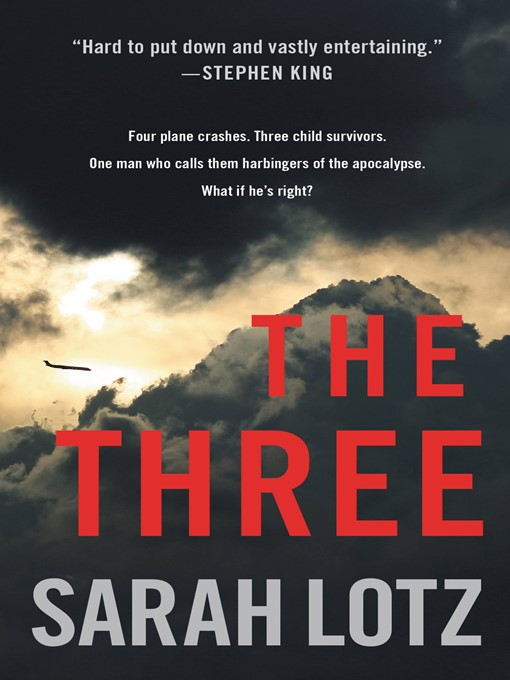 Title details for The Three by Sarah Lotz - Available