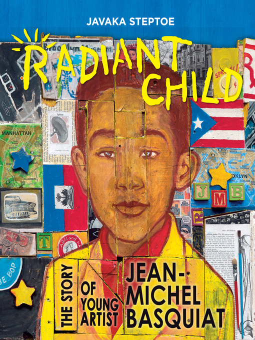 Radiant Child The Story of Young Artist Jean-Michel Basquiat  by Javaka Steptoe