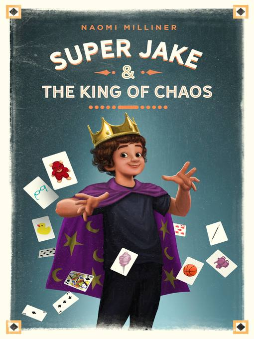 Title details for Super Jake and the King of Chaos by Naomi Milliner - Wait list