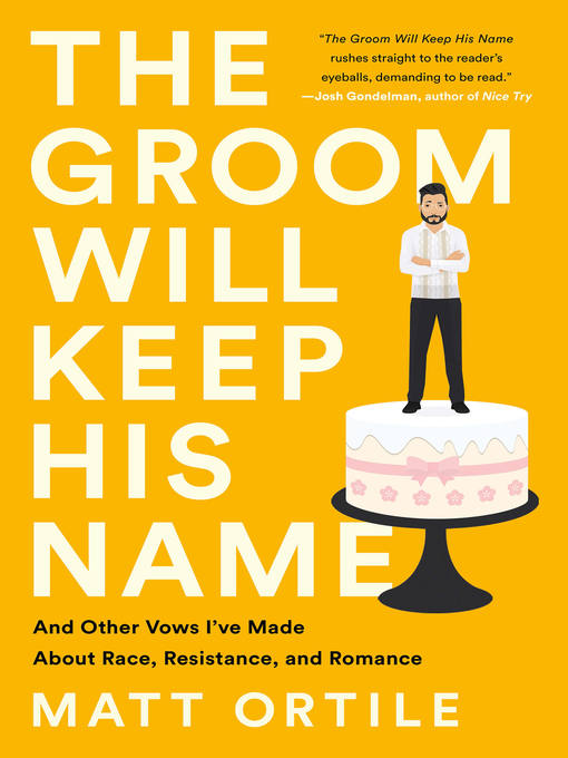 Title details for The Groom Will Keep His Name by Matt Ortile - Available