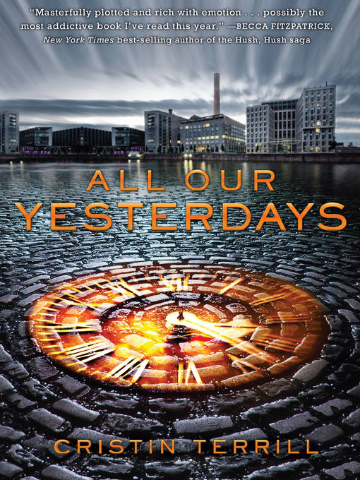 Title details for All Our Yesterdays by Cristin Terrill - Available