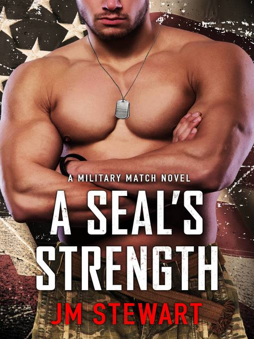 Title details for A SEAL's Strength by JM Stewart - Available