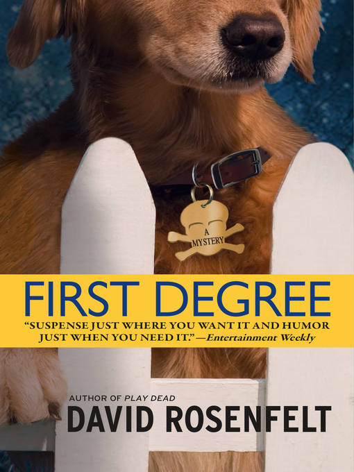 Title details for First Degree by David Rosenfelt - Wait list