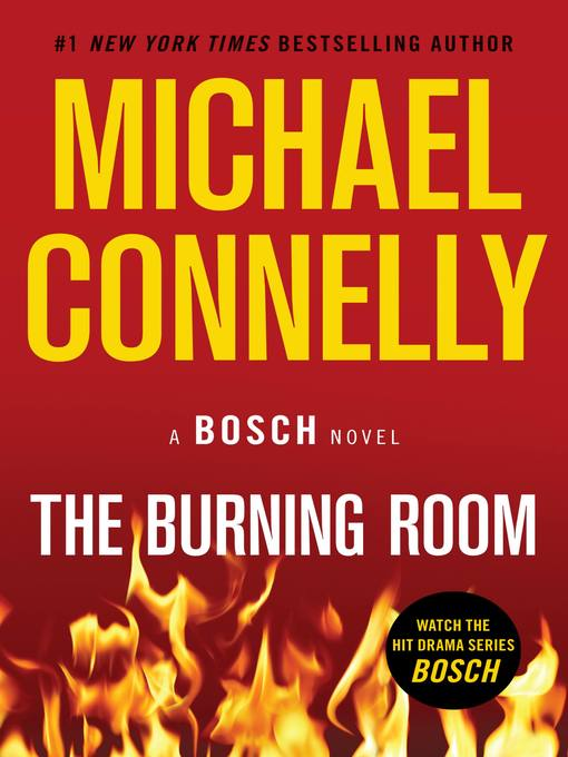 Title details for The Burning Room by Michael Connelly - Available