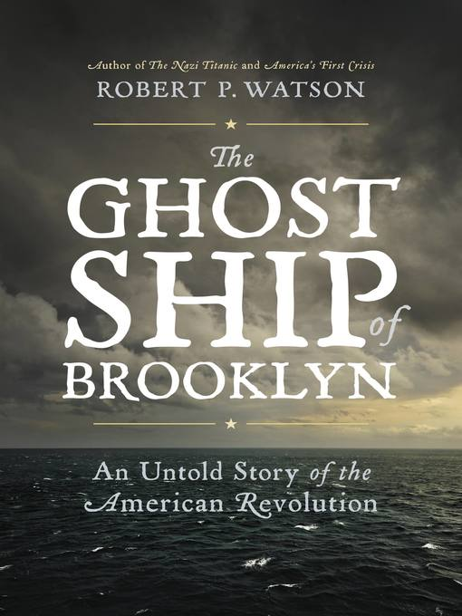 Title details for The Ghost Ship of Brooklyn by Robert P. Watson - Available