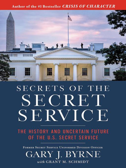 Title details for Secrets of the Secret Service by Gary J. Byrne - Available