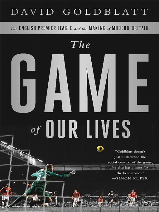 Title details for The Game of Our Lives by David Goldblatt - Available