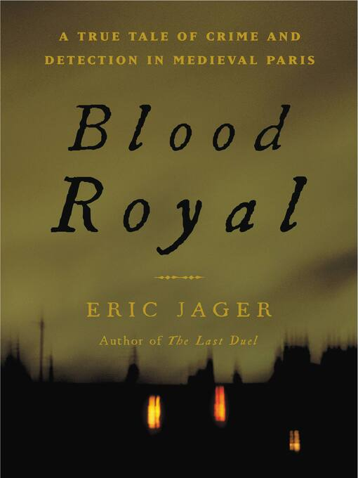 Title details for Blood Royal by Eric Jager - Available