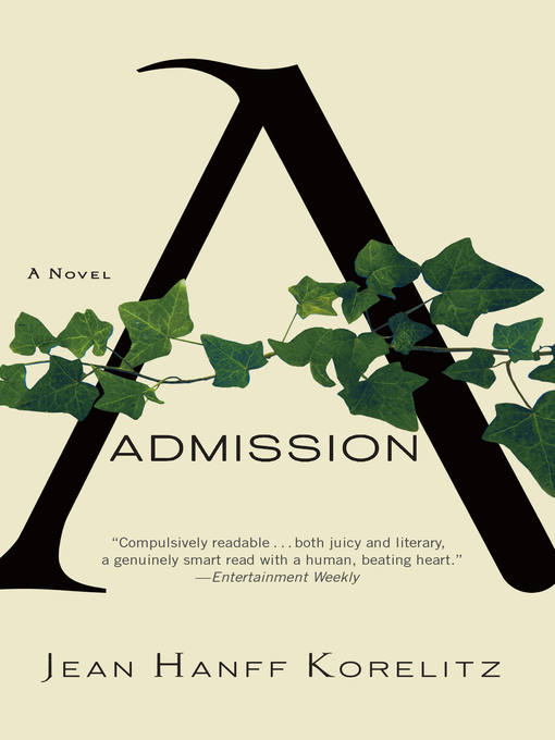 Title details for Admission by Jean Hanff Korelitz - Available