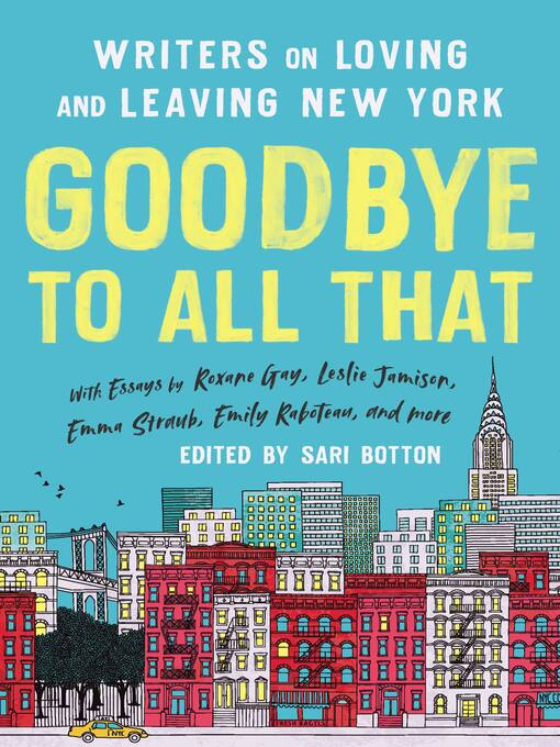 Title details for Goodbye to All That by Sari Botton - Available
