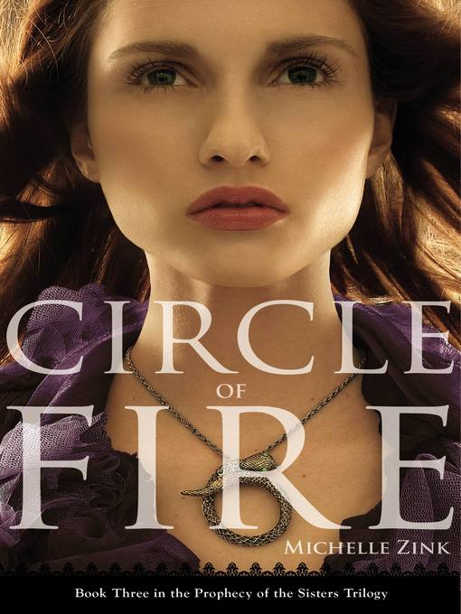 Title details for Circle of Fire by Michelle Zink - Available