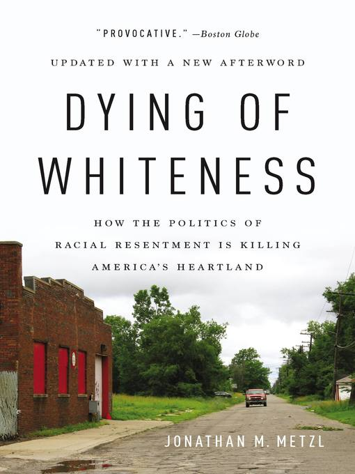 Title details for Dying of Whiteness by Jonathan M. Metzl - Wait list