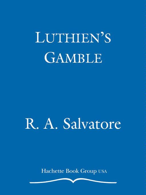 Title details for Luthien's Gamble by R. A. Salvatore - Available