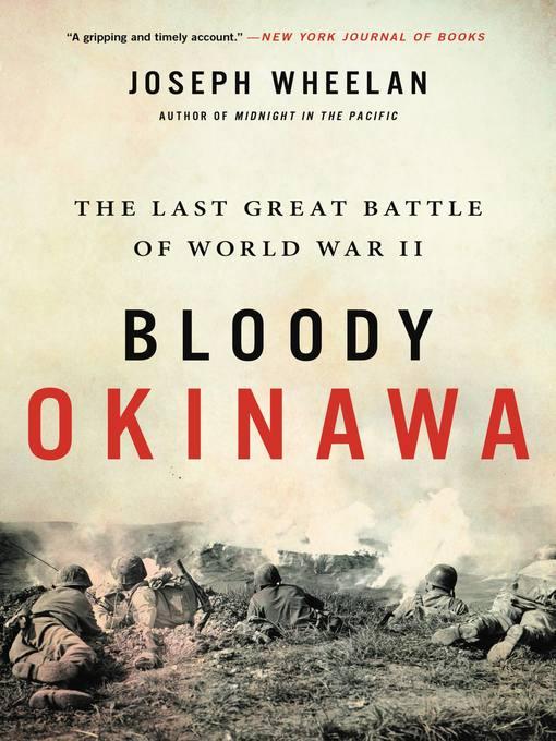 Title details for Bloody Okinawa by Joseph Wheelan - Wait list