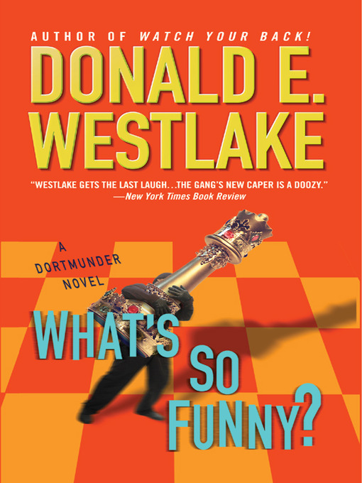 Title details for What's So Funny? by Donald E. Westlake - Available