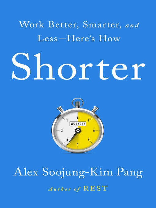 Title details for Shorter by Alex Soojung-Kim Pang - Available