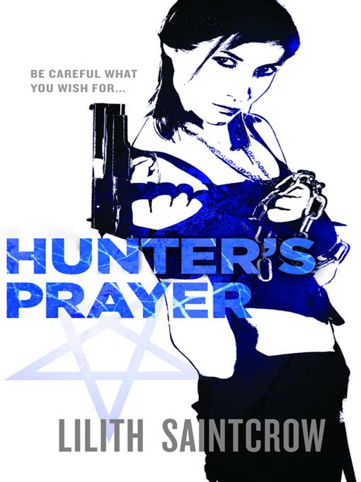Title details for Hunter's Prayer by Lilith Saintcrow - Available