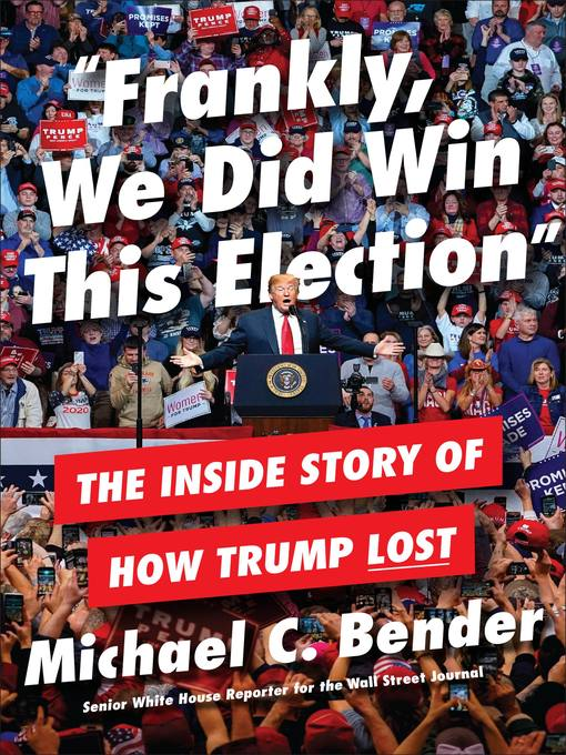 Title details for Frankly, We Did Win This Election by Michael C. Bender - Wait list