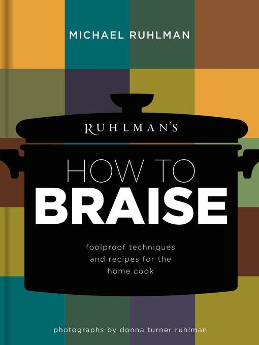 Cover of Ruhlman's How to Braise--Foolproof Techniques and Recipes for the Home Cook
