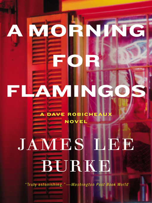 Title details for A Morning for Flamingos by James Lee Burke - Wait list