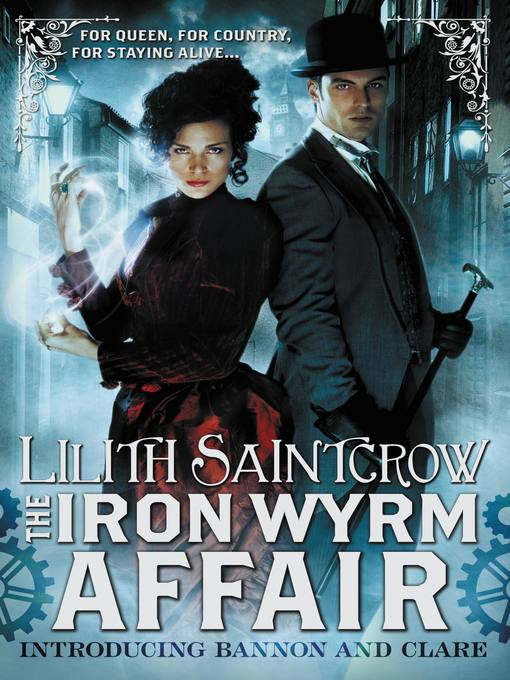 Title details for The Iron Wyrm Affair by Lilith Saintcrow - Available